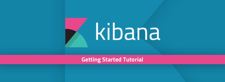 Kibana Tutorial: Getting Started | Logz io