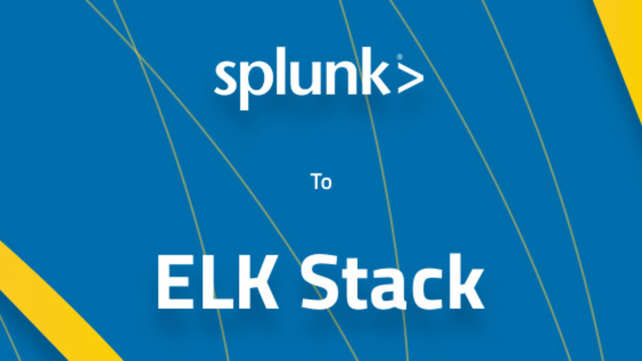 How to Migrate from Splunk to the ELK Stack | Logz io