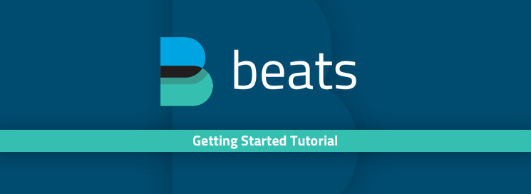 A Beats Tutorial: Getting Started | Logz io