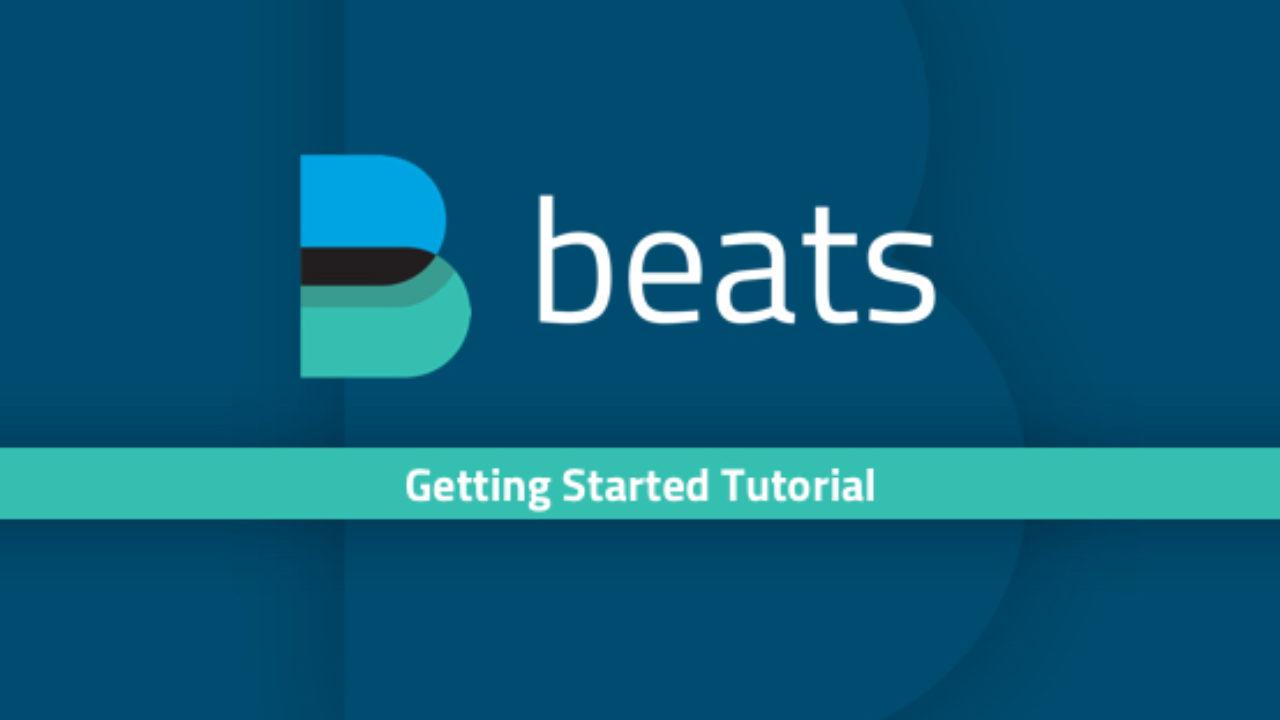 A Beats Tutorial: Getting Started | Logz io
