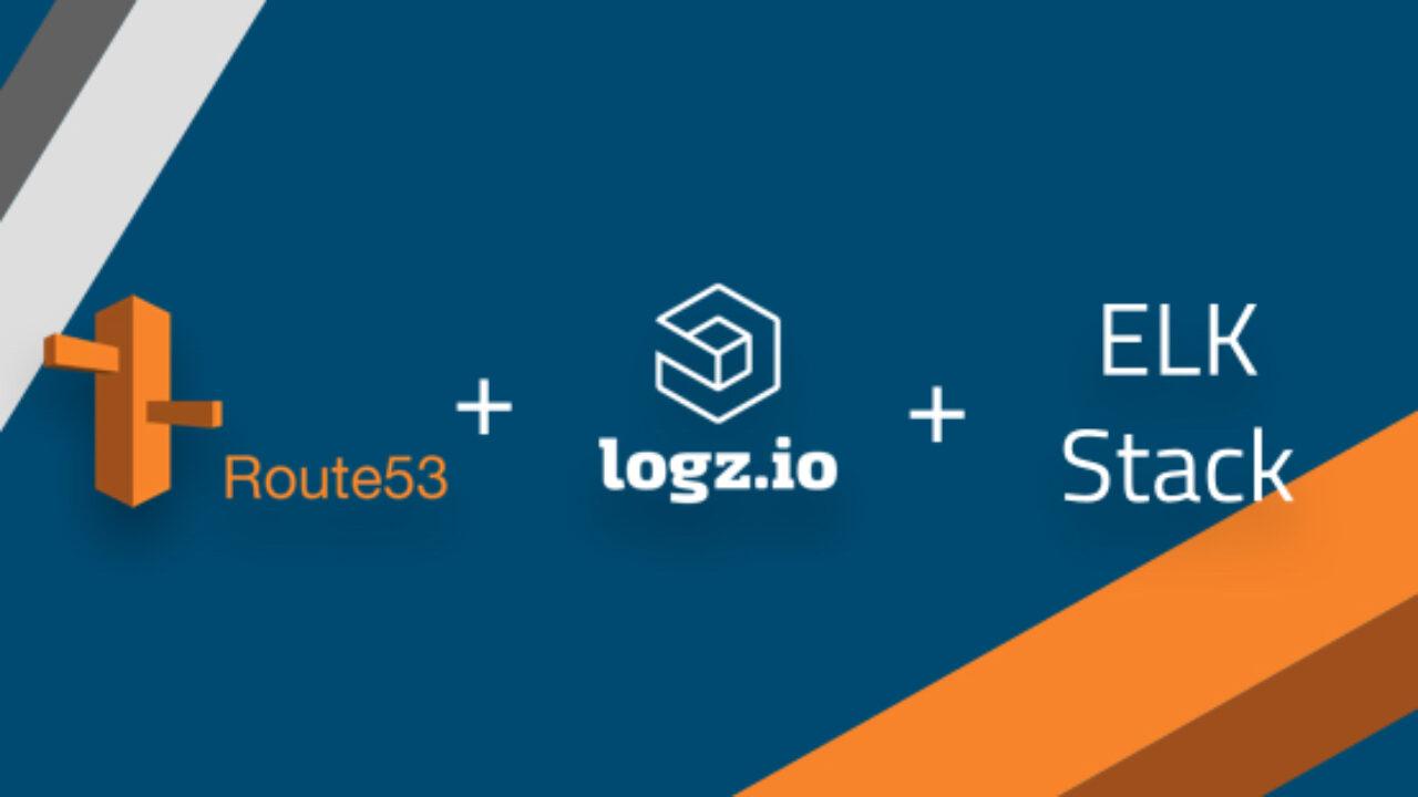AWS Route 53 Logging with Logz io and the ELK Stack   Logz io