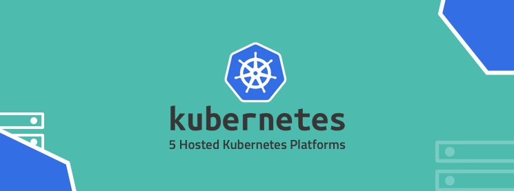 5 Hosted Kubernetes Platforms | Logz io