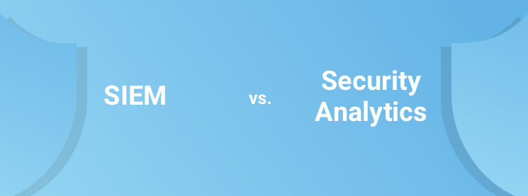 SIEM vs Security Analytics