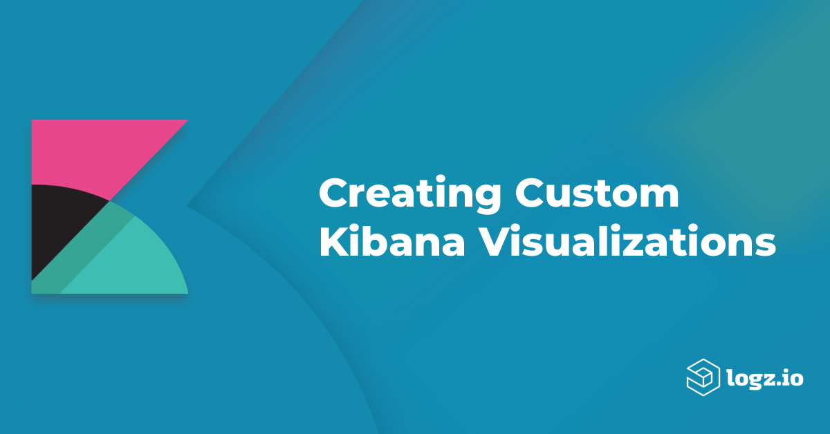 custom Kibana visualizations